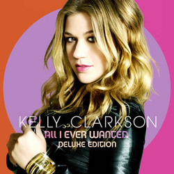 CD: Kelly Clarkson - All I Ever Wanted